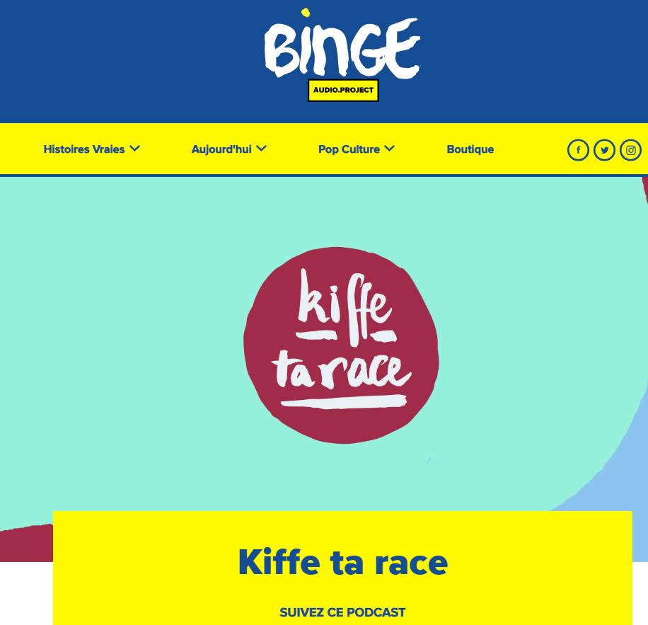 Binge Kiffe ta race